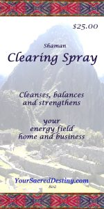 Your Sacred Destiny Shaman Clearing Spray Label - Front